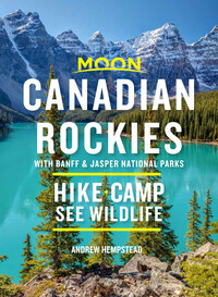 Vignette du livre Moon Canadian Rockies: With Banff & Jasper National Parks