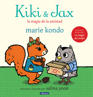 Vignette du livre Kiki & Jax: La magia de la amistad / Kiki & Jax: The Life-Changing Magic of Friendship