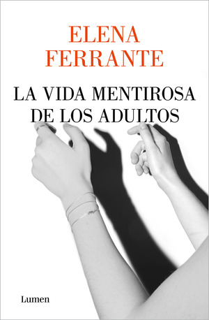 Vignette du livre La vida mentirosa de los adultos / The Lying Life of Adults