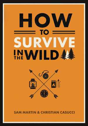 Vignette du livre How to Survive in the Wild - Christian Casucci, Sam Martin