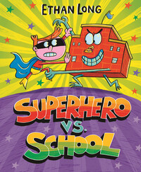 Vignette du livre Superhero vs. School