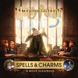 Vignette du livre Harry Potter: Spells and Charms: A Movie Scrapbook