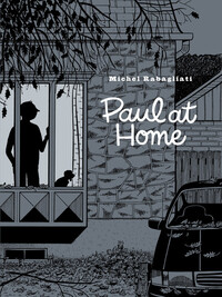 Paul at Home - Michel Rabagliati