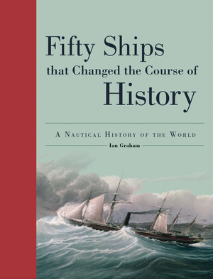 Vignette du livre Fifty Ships That Changed the Course of History