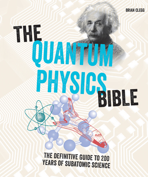 Vignette du livre The Quantum Physics Bible