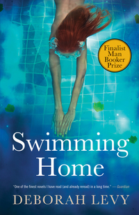 Vignette du livre Swimming Home - Deborah Levy