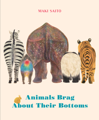Vignette du livre Animals Brag About Their Bottoms