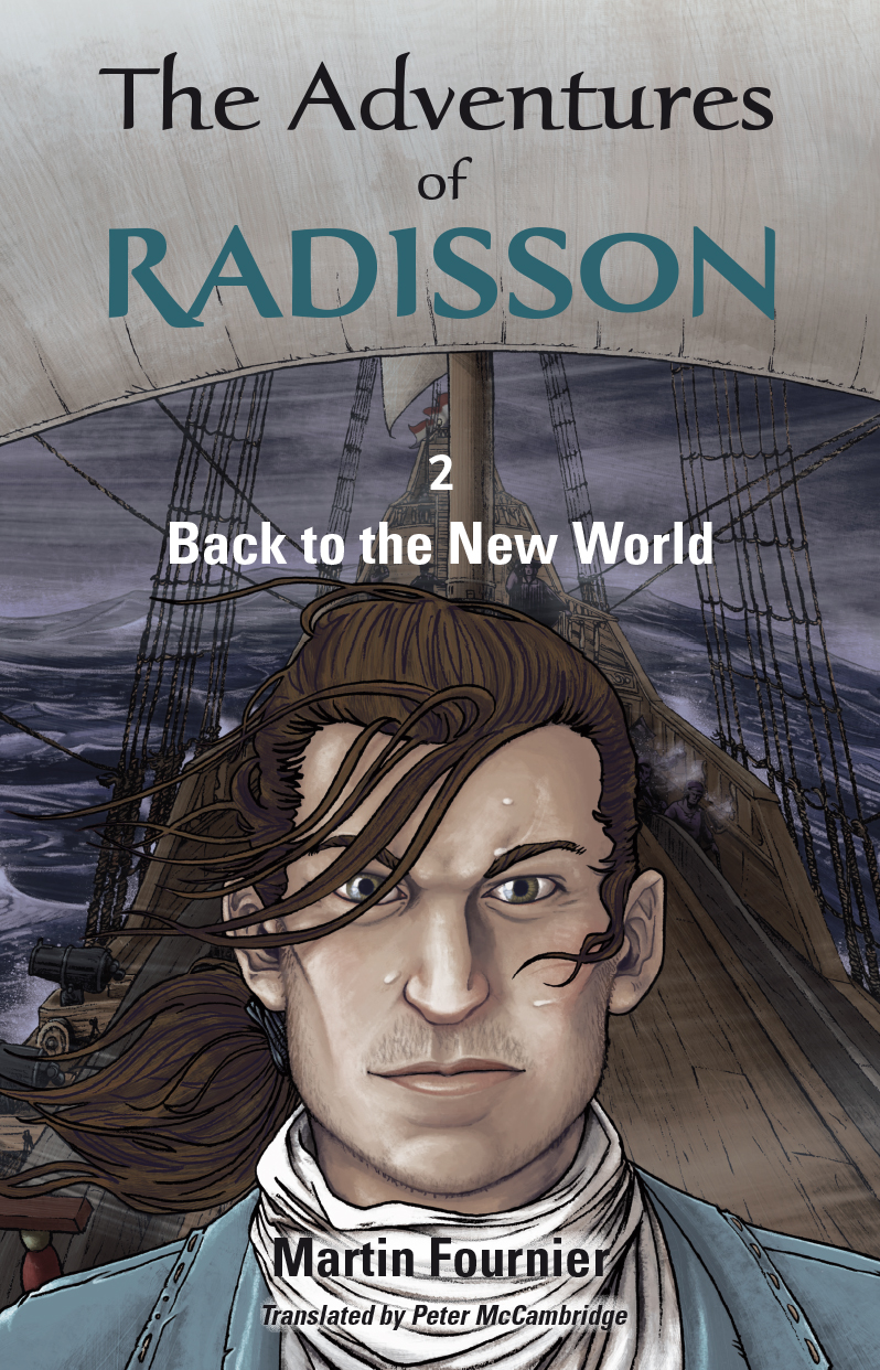 Vignette du livre The Adventures of Radisson 2, Back to the New World