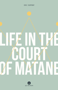 Vignette du livre Life in the Court of Matane