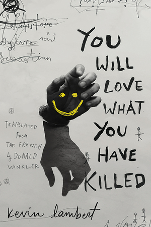Vignette du livre You Will Love What You Have Killed
