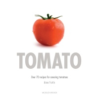 Vignette du livre Tomato: over 70 recipes for savoring tomatoes