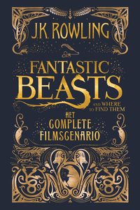 Vignette du livre Fantastic Beasts and Where to Find Them: het complete filmscenario