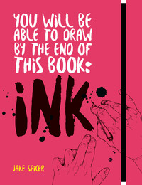 Vignette du livre You Will be Able to Draw by the End of this Book: Ink