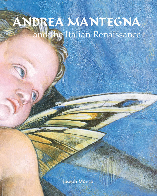 Andrea Mantegna and the Italian Renaissance - Joseph Manca