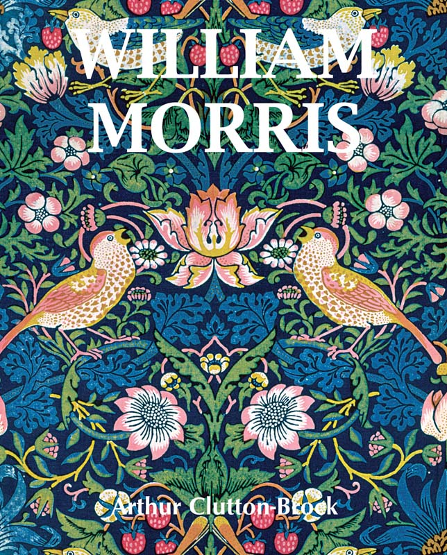 William Morris - Arthur Clutton-Brock