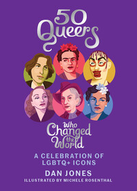 Vignette du livre 50 Queers Who Changed the World50 QUEERS WHO CHANGED THE WORL
