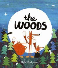 Vignette du livre The Woods - Rob Hodgson