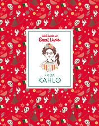 Vignette du livre Frida Kahlo (Little Guides to Great Lives)