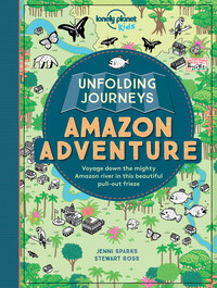 Vignette du livre Lonely Planet Unfolding Journeys Amazon Adventure 1st Ed.