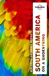 Vignette du livre South America on a shoestring: big trips on small budgets