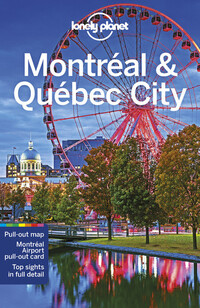 Vignette du livre Lonely Planet Montreal & Quebec City 5th Ed.