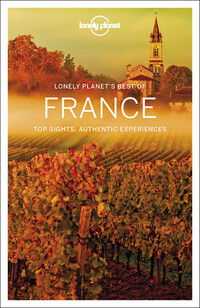Vignette du livre Lonely Planet Best of France 2nd Ed. - Oliver Berry, Kerry Christiani