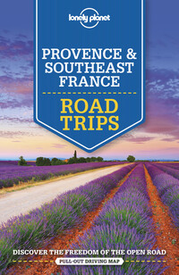Vignette du livre Lonely Planet Provence & Southeast France Road Trips 2nd Ed.PROVENCE & SOUTHEAST FRANCE RO