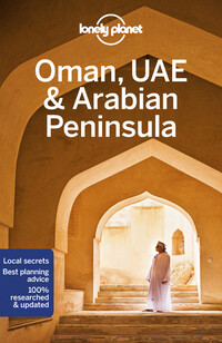 Vignette du livre Lonely Planet Oman, UAE & Arabian Peninsula 6th Ed.OMAN, UAE & ARABIAN PENINSULA