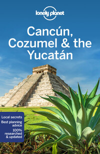 Vignette du livre Lonely Planet Cancun, Cozumel & the Yucatan 8th Ed.