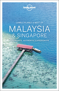 Vignette du livre Lonely Planet Best of Malaysia & Singapore 2nd Ed.BEST OF MALAYSIA & SINGAPORE 2
