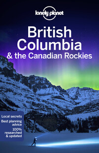 Vignette du livre Lonely Planet British Columbia & the Canadian Rockies 8th Ed.