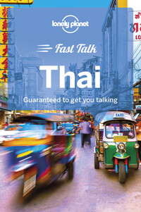 Vignette du livre Lonely Planet Fast Talk Thai 1st Ed.
