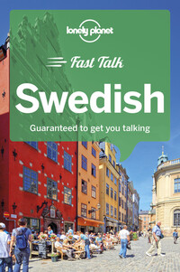Vignette du livre Lonely Planet Fast Talk Swedish 1st Ed.
