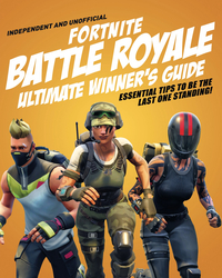 Vignette du livre Fortnite Battle Royale Ultimate Winner's Guide