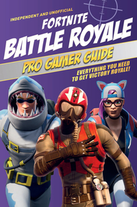 Vignette du livre Fortnite Battle Royale Pro Gamer Guide