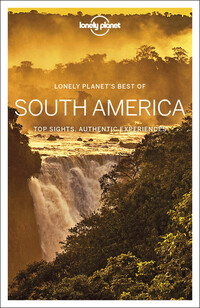 Vignette du livre Lonely Planet Best of South America 1st Ed.