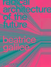 Vignette du livre Radical Architecture of the Future