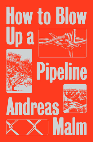 Vignette du livre How to Blow Up a Pipeline