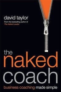 Vignette du livre The Naked Coach: Business Coaching Made Simple