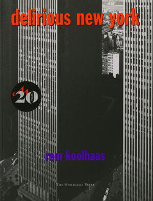 Vignette du livre Delirious New York - Rem Koolhaas