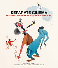 Vignette du livre Separate Cinema: The First 100 Years of Black Poster Art