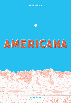 Vignette du livre Americana (And The Act Of Getting Over It.)