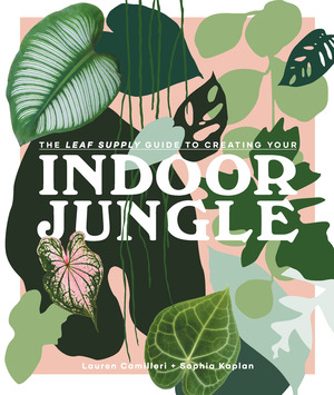 Vignette du livre The Leaf Supply Guide to Creating Your Indoor Jungle