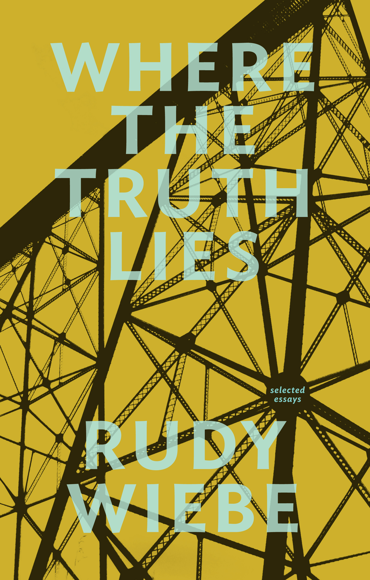 Vignette du livre Where the Truth Lies - Rudy Wiebe