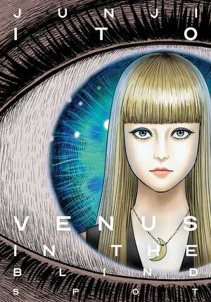 Venus in the Blind Spot - Junji Ito