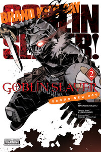 Vignette du livre Goblin Slayer: Brand New Day, Vol. 2