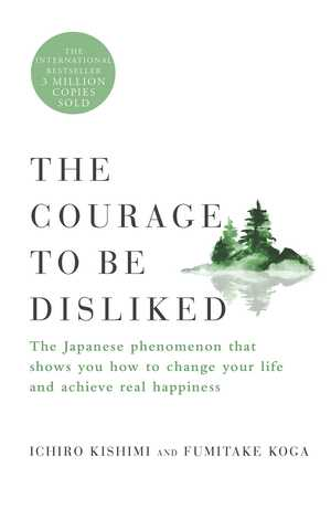 Vignette du livre The Courage to Be Disliked