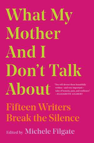 Vignette du livre What My Mother and I Don't Talk About