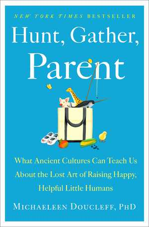 Vignette du livre Hunt, Gather, Parent