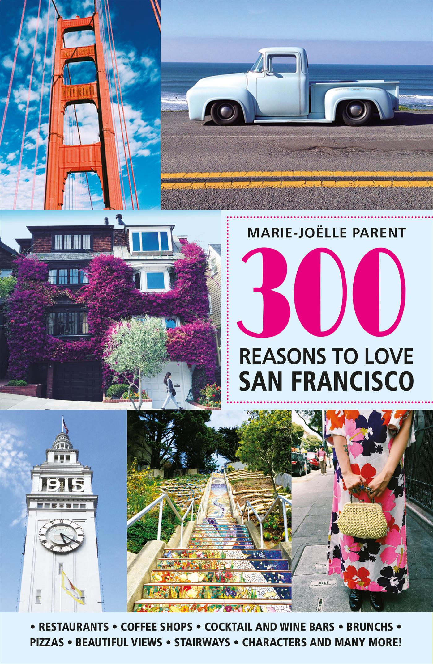 Vignette du livre 300 Reasons to Love San-Francisco